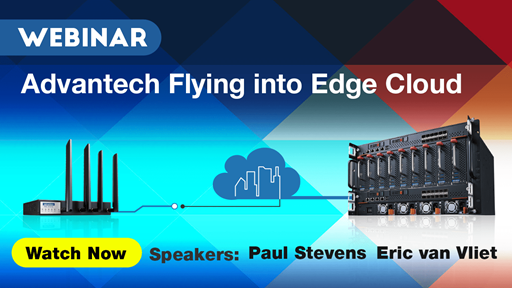 Webinar: Advantech Flying into Edge Cloud