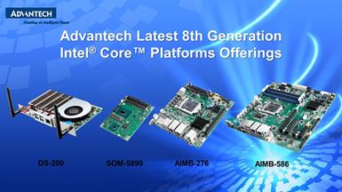 Advantech Latest 8th Generation Intel® Core™ Platforms Empower IoT Innovations